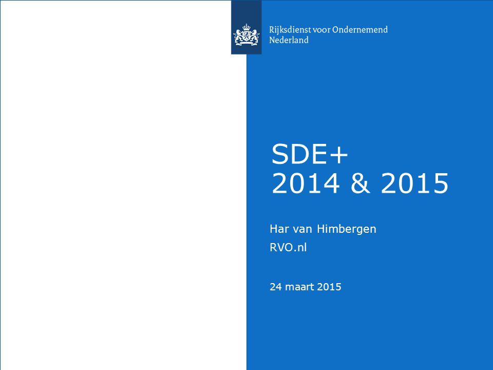 Har van Himbergen RVO.nl 24 maart 2015 SDE+ 2014 & 2015