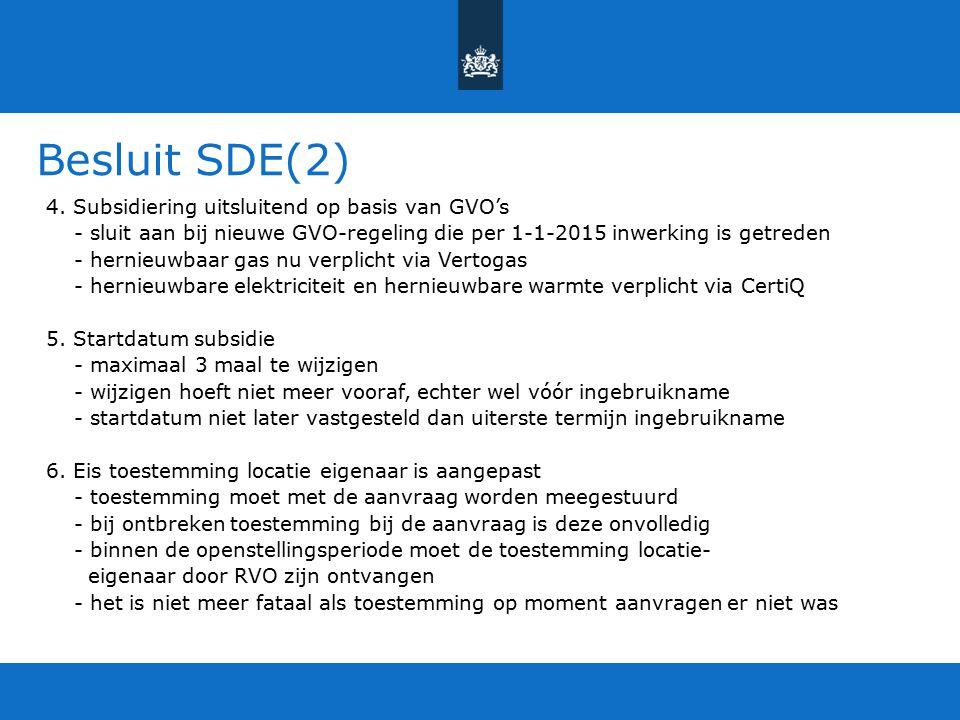 Besluit SDE(2) 4. Subsidiering uitsluitend op basis van GVO's - sluit aan bij nieuwe GVO-regeling die per 1-1-2015 inwerking is getreden - hernieuwbaa