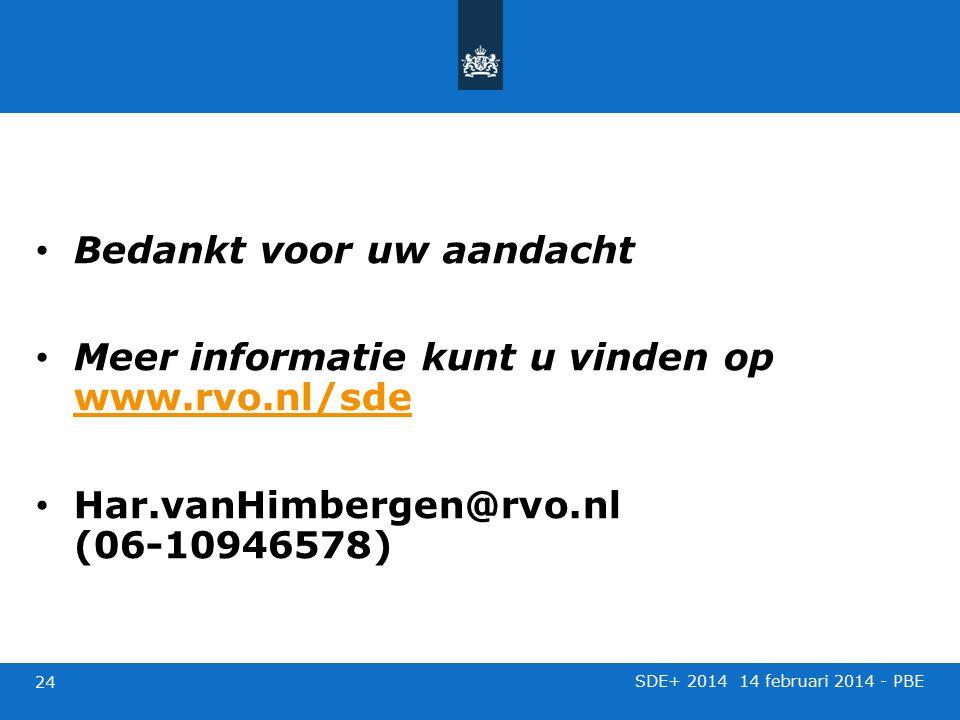 Bedankt voor uw aandacht Meer informatie kunt u vinden op www.rvo.nl/sde www.rvo.nl/sde Har.vanHimbergen@rvo.nl (06-10946578) SDE+ 2014 14 februari 20