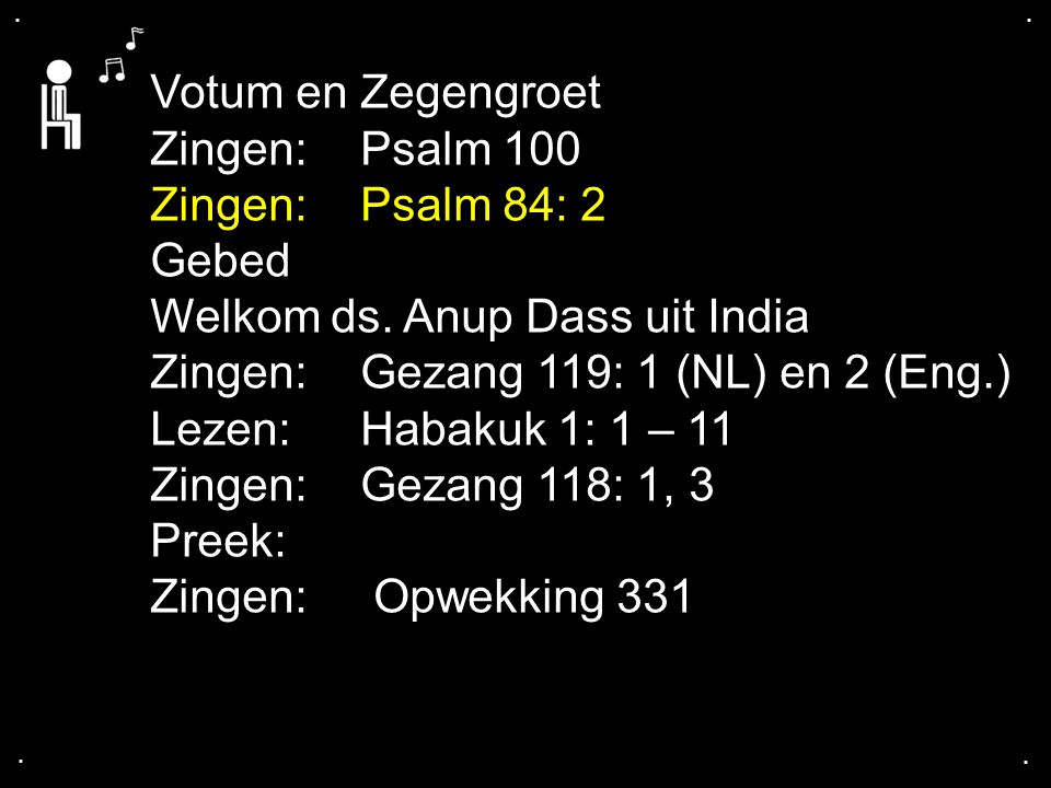 ... Gezang 118: 1, 3