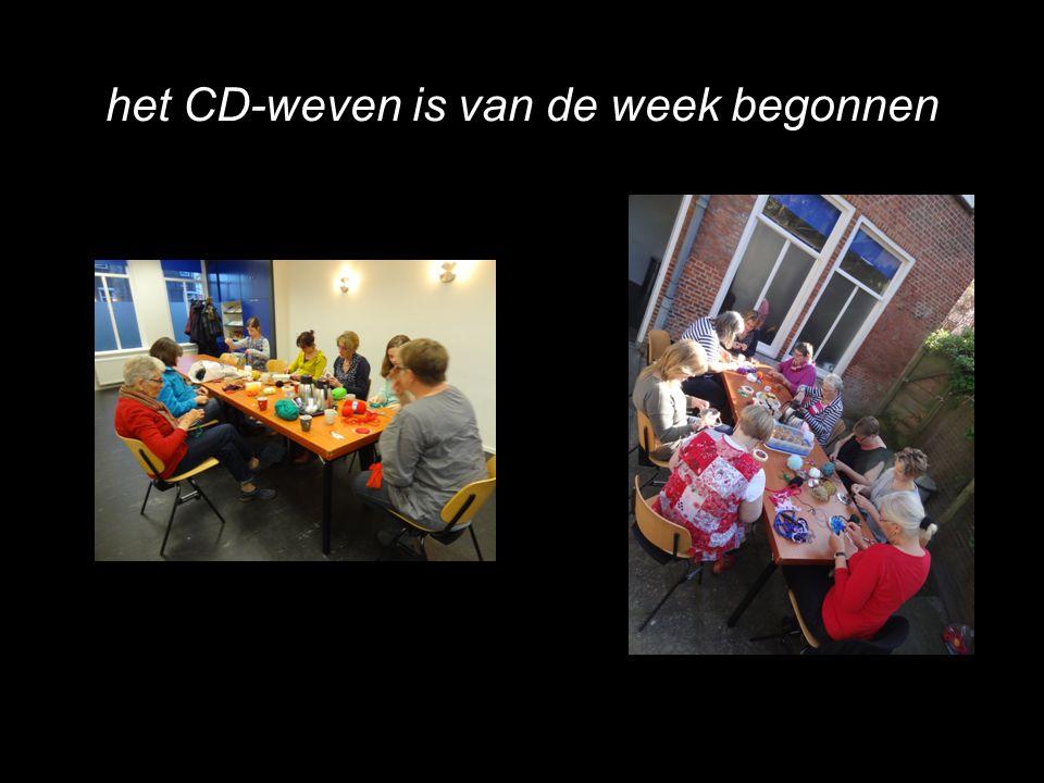 het CD-weven is van de week begonnen