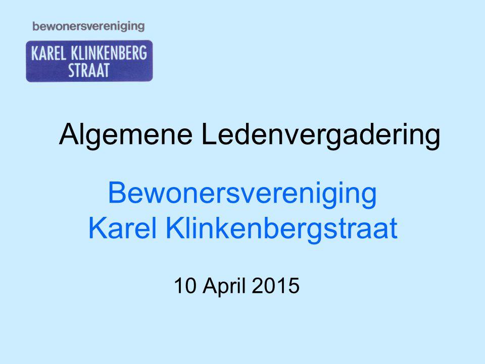 Bewonersvereniging Karel Klinkenbergstraat 10 April 2015 Algemene Ledenvergadering