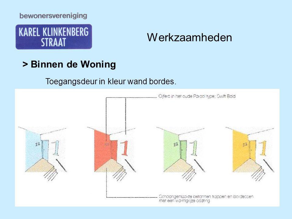 Werkzaamheden > Binnen de Woning Toegangsdeur in kleur wand bordes.