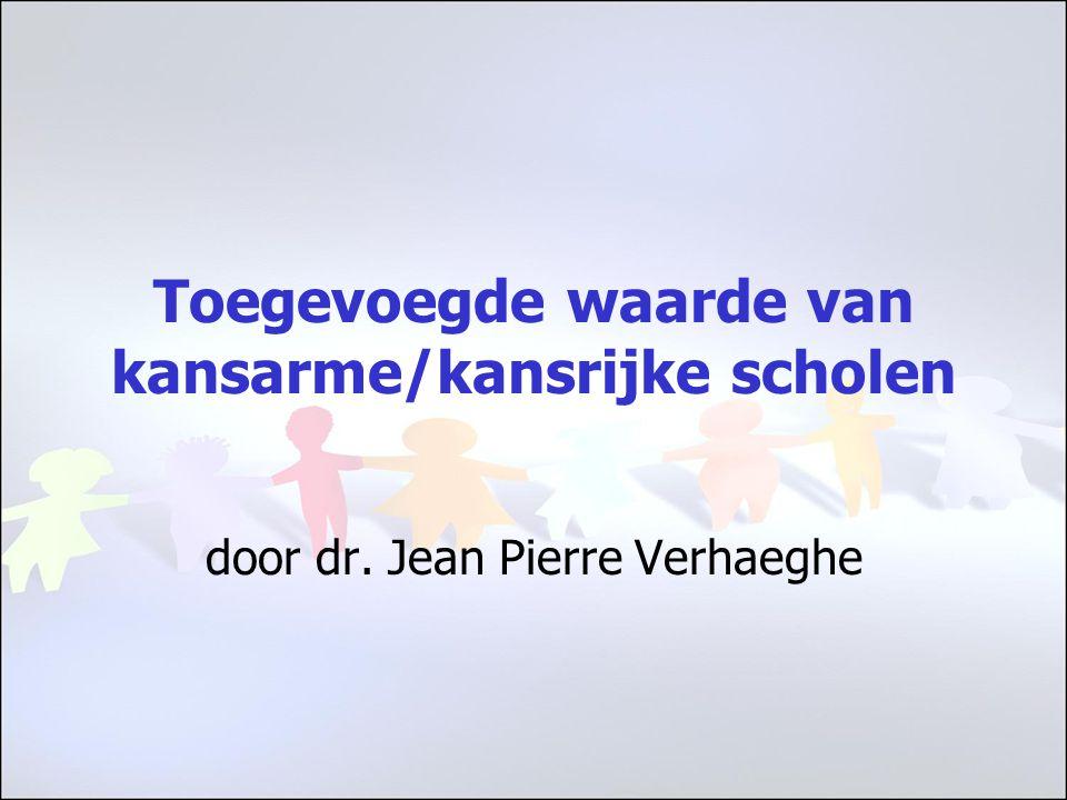 Toegevoegde waarde van kansarme/kansrijke scholen door dr. Jean Pierre Verhaeghe