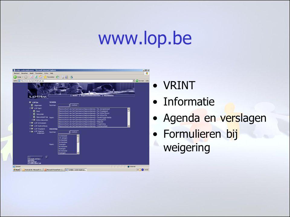 www.lop.be VRINT Informatie Agenda en verslagen Formulieren bij weigering