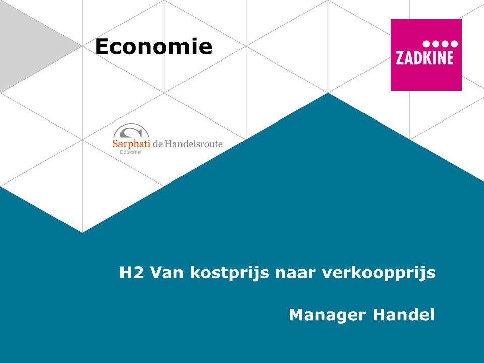 Economie H2 Van kostprijs naar verkoopprijs Manager Handel