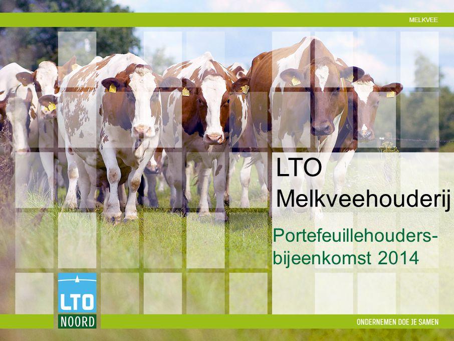 MELKVEE LTO Melkveehouderij Portefeuillehouders- bijeenkomst 2014