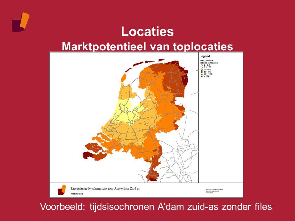 Locaties Marktpotentieel van toplocaties Voorbeeld: tijdsisochronen A'dam zuid-as zonder files