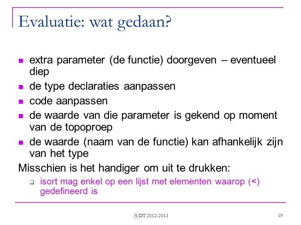 (S)DT 2012-2013 19 Evaluatie: wat gedaan.