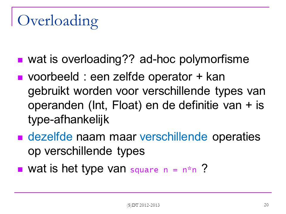 (S)DT 2012-2013 20 Overloading wat is overloading .