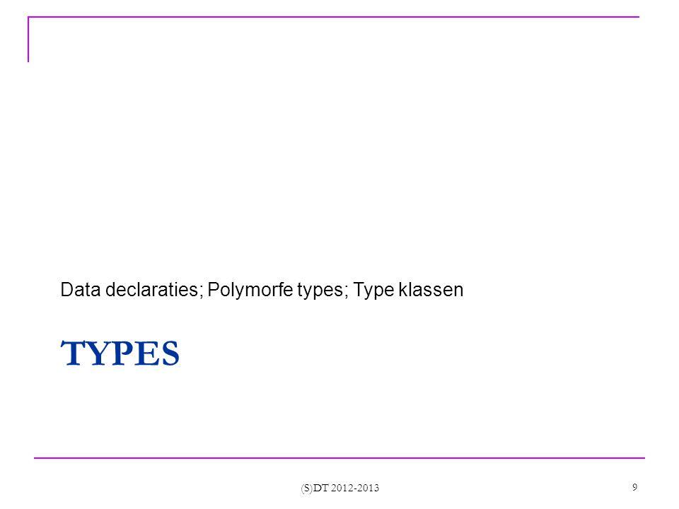 (S)DT 2012-2013 50 Een functie f doet IO f heeft als return type IO iets als g f oproept, dan doet g IO en heeft type IO iets' f roept minstens 1 functie op die IO doet en kan functies oproepen die dat niet doen waarde van iets kan opgevangen worden door de constructie <- do dient om IO te sequentialiseren