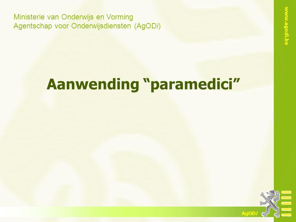 """Ministerie van Onderwijs en Vorming Agentschap voor Onderwijsdiensten (AgODi) www.agodi.be AgODi Aanwending """"paramedici"""""""