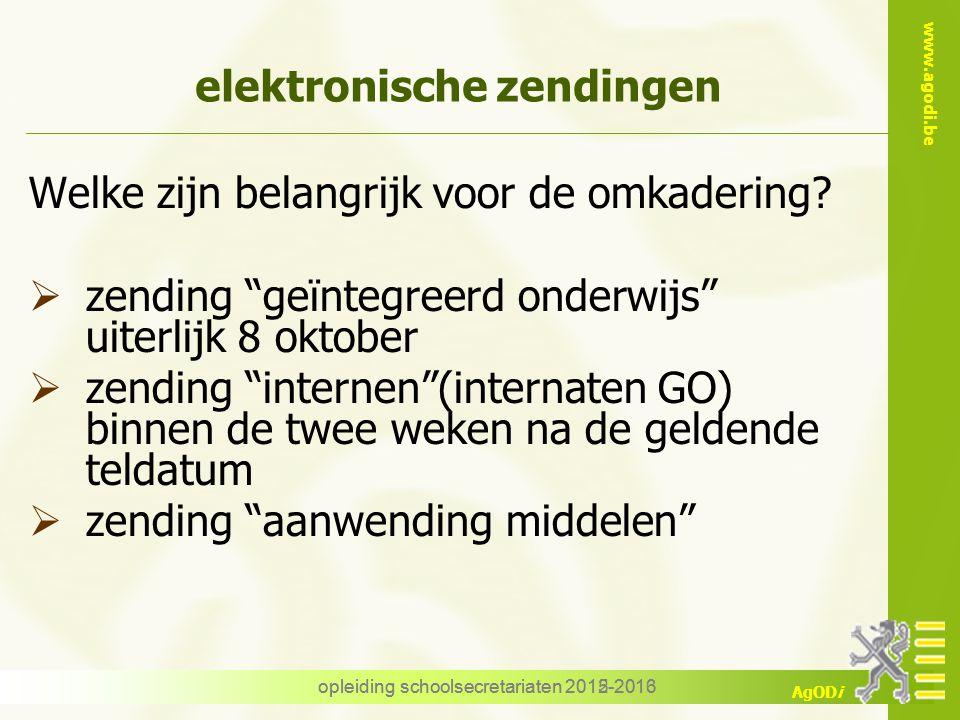 """www.agodi.be AgODi opleiding schoolsecretariaten 2012-2013 elektronische zendingen Welke zijn belangrijk voor de omkadering?  zending """"geïntegreerd o"""