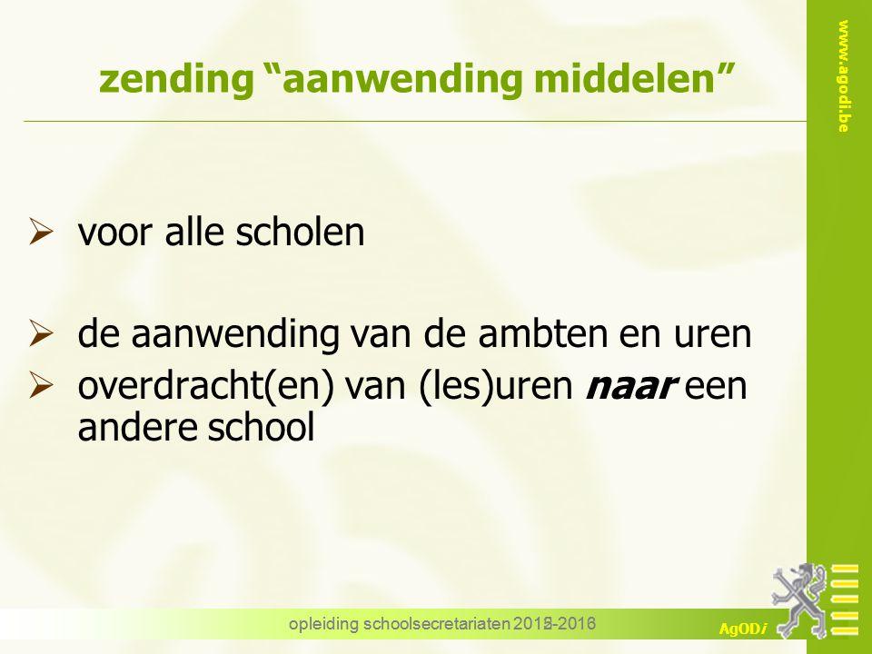 """www.agodi.be AgODi opleiding schoolsecretariaten 2012-2013 zending """"aanwending middelen""""  voor alle scholen  de aanwending van de ambten en uren  o"""