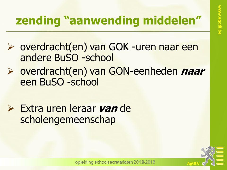 """www.agodi.be AgODi opleiding schoolsecretariaten 2012-2013 zending """"aanwending middelen""""  overdracht(en) van GOK -uren naar een andere BuSO -school """