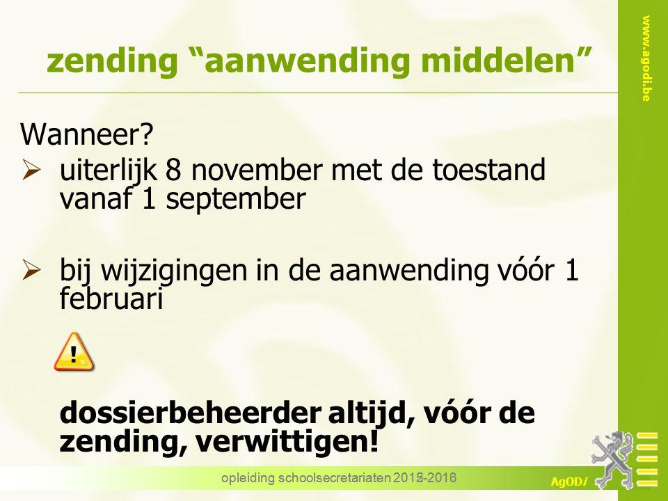 """www.agodi.be AgODi opleiding schoolsecretariaten 2012-2013 zending """"aanwending middelen"""" Wanneer?  uiterlijk 8 november met de toestand vanaf 1 septe"""