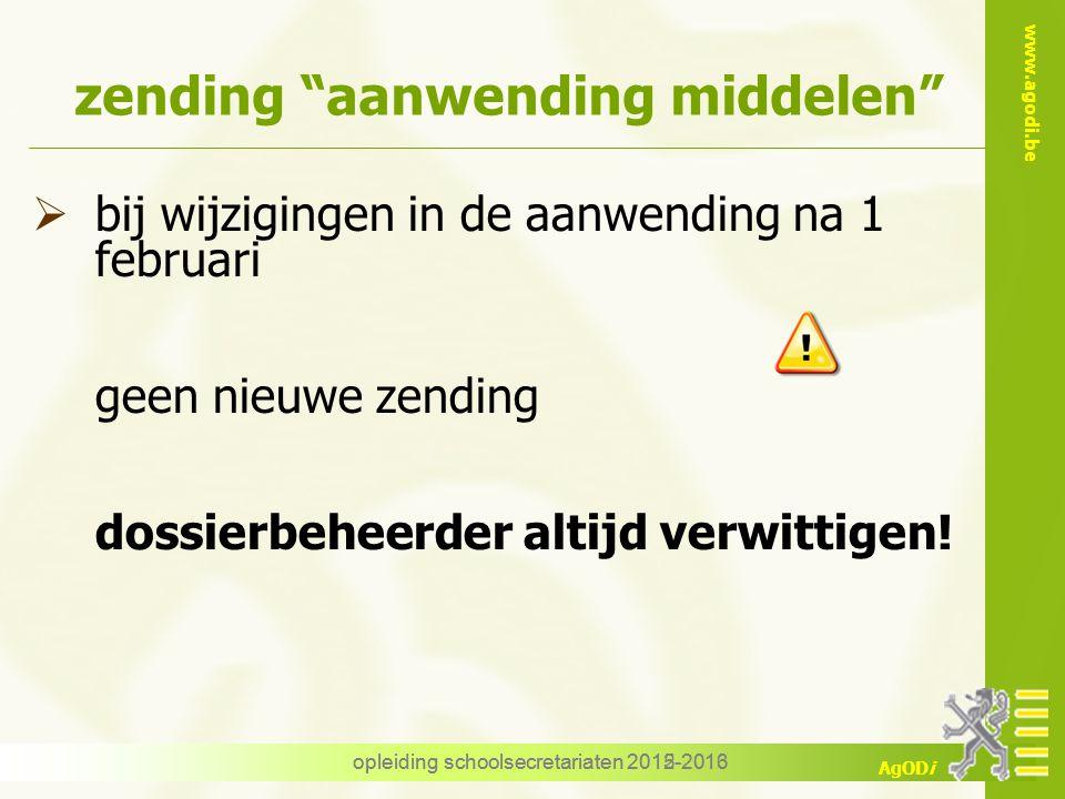 """www.agodi.be AgODi opleiding schoolsecretariaten 2012-2013 zending """"aanwending middelen""""  bij wijzigingen in de aanwending na 1 februari geen nieuwe"""