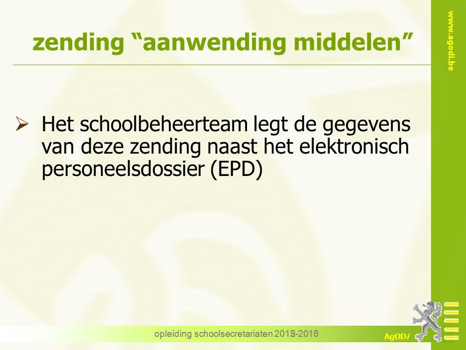 """www.agodi.be AgODi opleiding schoolsecretariaten 2012-2013 zending """"aanwending middelen""""  Het schoolbeheerteam legt de gegevens van deze zending naas"""