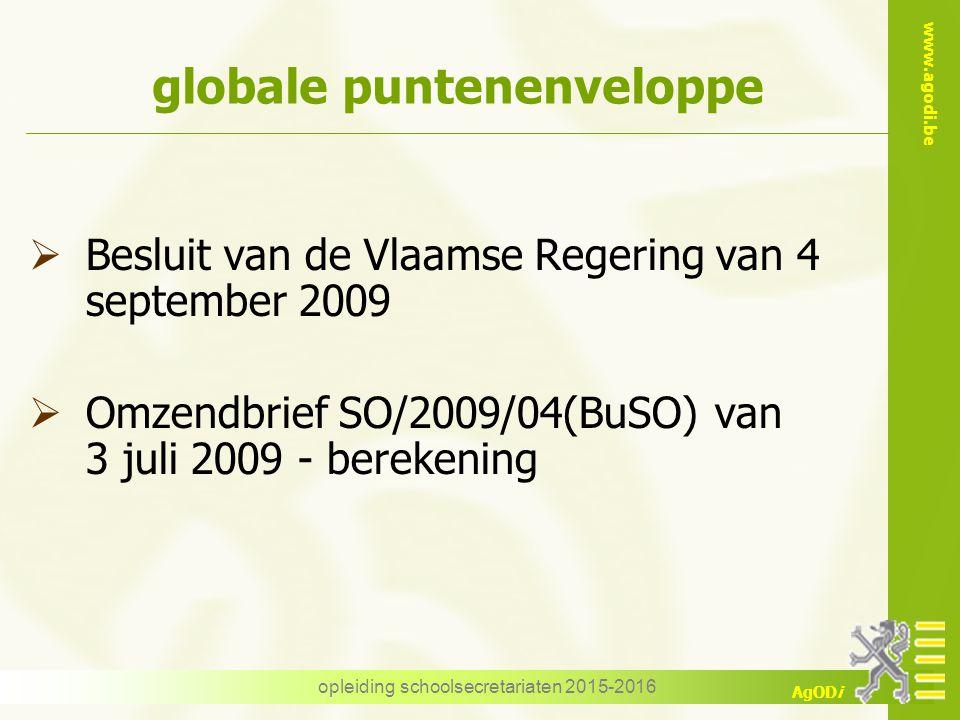 www.agodi.be AgODi opleiding schoolsecretariaten 2015-2016 globale puntenenveloppe  Besluit van de Vlaamse Regering van 4 september 2009  Omzendbrie