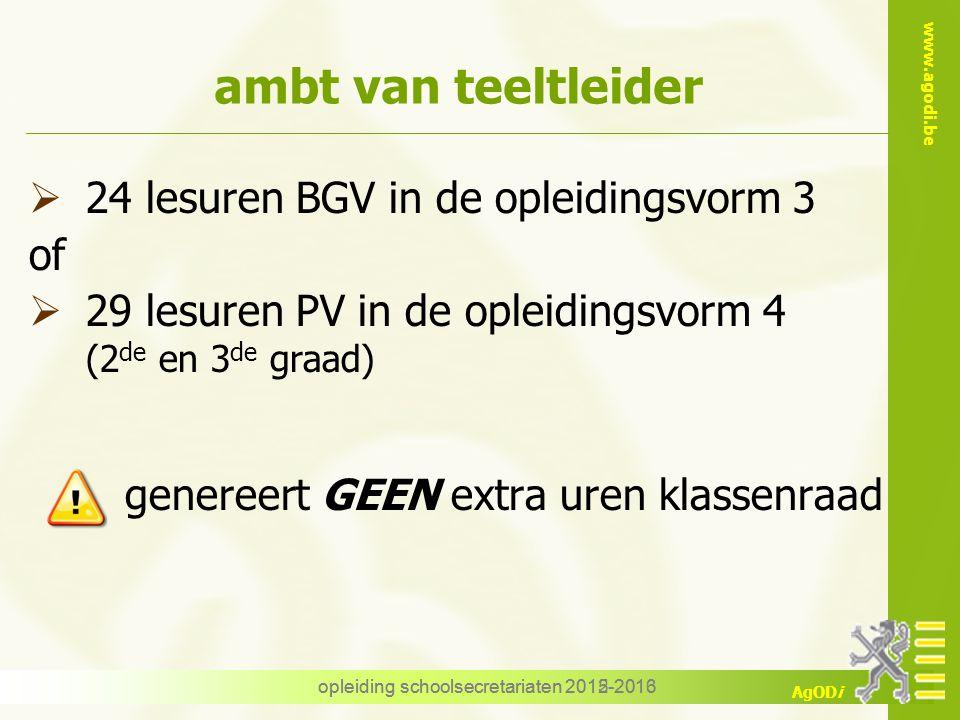 www.agodi.be AgODi opleiding schoolsecretariaten 2012-2013 ambt van teeltleider  24 lesuren BGV in de opleidingsvorm 3 of  29 lesuren PV in de oplei