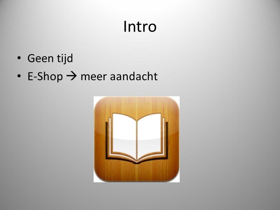 Intro Geen tijd E-Shop  meer aandacht