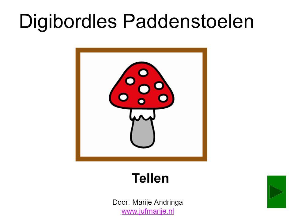 Digibordles Paddenstoelen Tellen Door: Marije Andringa www.jufmarije.nl