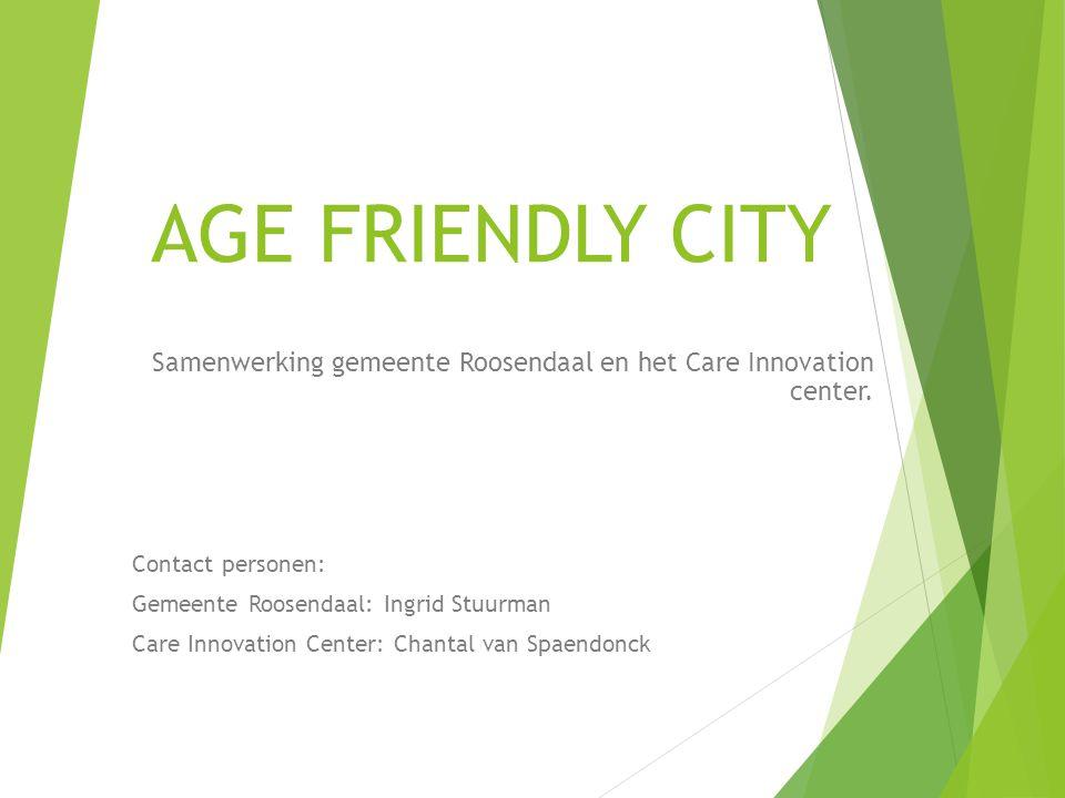 8 thema´s Ageing friendly city  Buitenruimtes en gebouwen  Vervoer  Huisvesting  Sociale participatie  Respect en sociale integratie  Participatie en werkgelegenheid  Communicatie en informatie  Steun van de gemeenschap en de gezondheidszorg