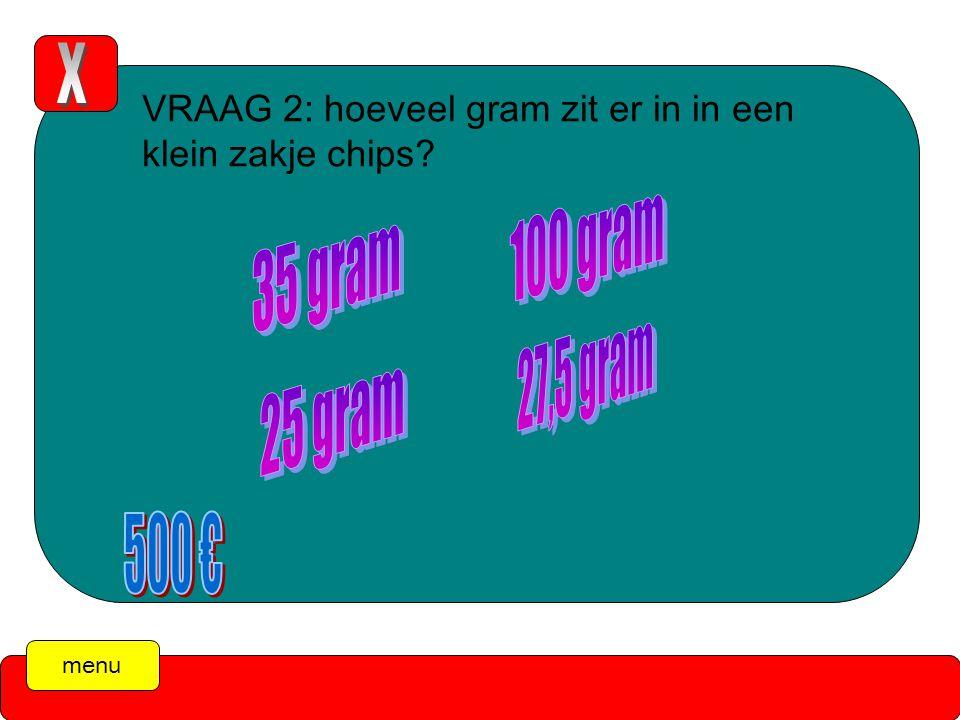 menu VRAAG 2: hoeveel gram zit er in in een klein zakje chips De tijd is over! (druk op de X )
