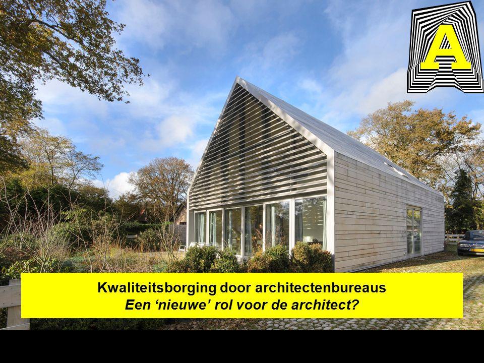Kwaliteitsborging door architectenbureaus Een 'nieuwe' rol voor de architect?