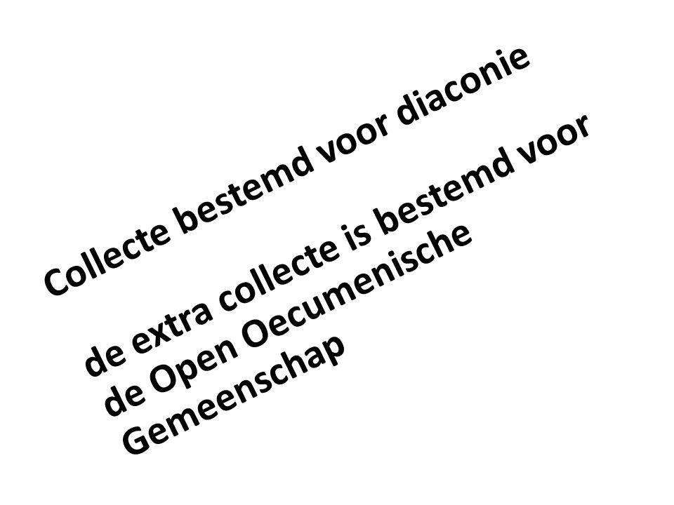 Collecte bestemd voor diaconie de extra collecte is bestemd voor de Open Oecumenische Gemeenschap