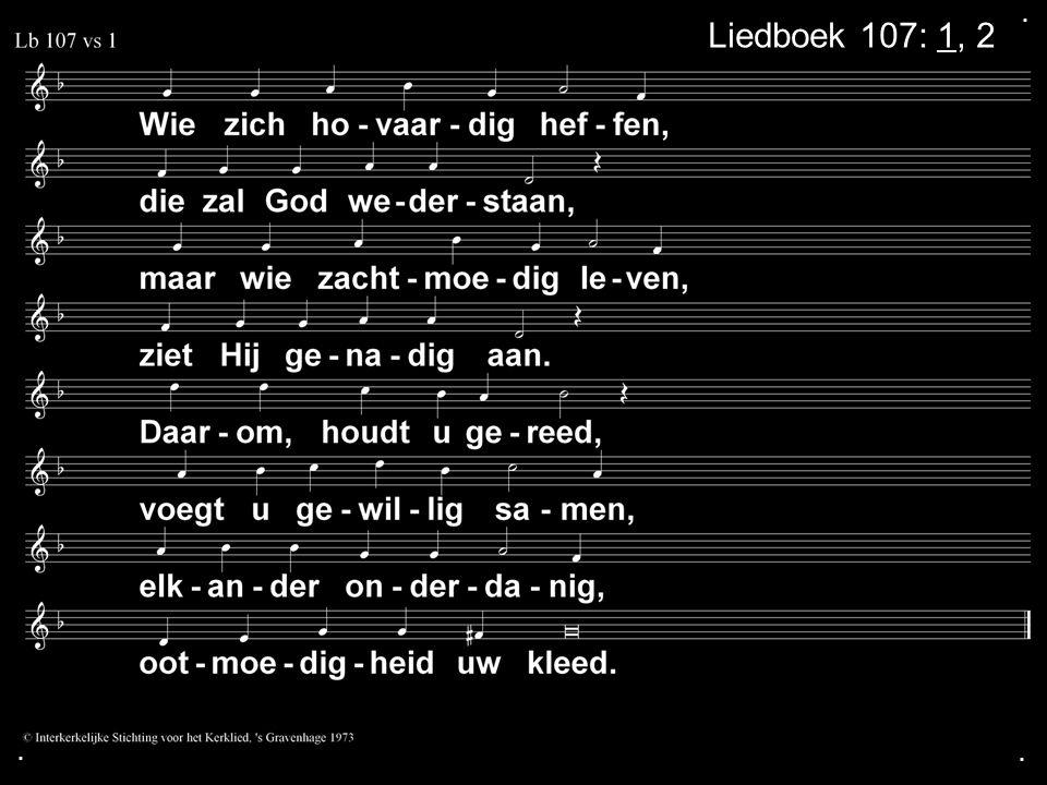 ... Liedboek 107: 1, 2