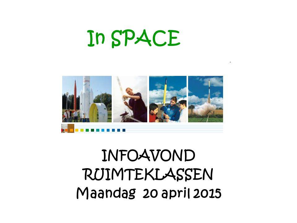 In SPACE INFOAVOND RUIMTEKLASSEN Maandag 20 april 2015