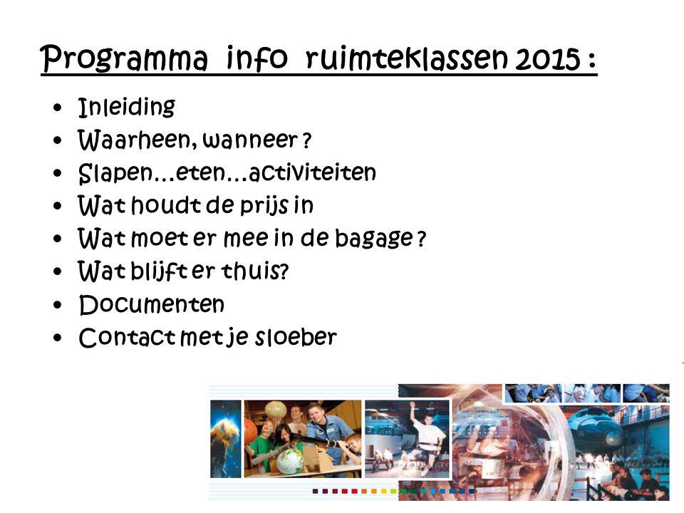 Programma info ruimteklassen 2015 : Inleiding Waarheen, wanneer .