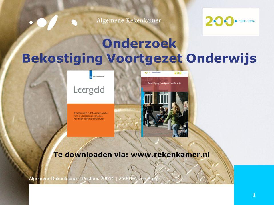 1 Algemene Rekenkamer | Postbus 20015 | 2500 EA Den Haag Onderzoek Bekostiging Voortgezet Onderwijs Te downloaden via: www.rekenkamer.nl