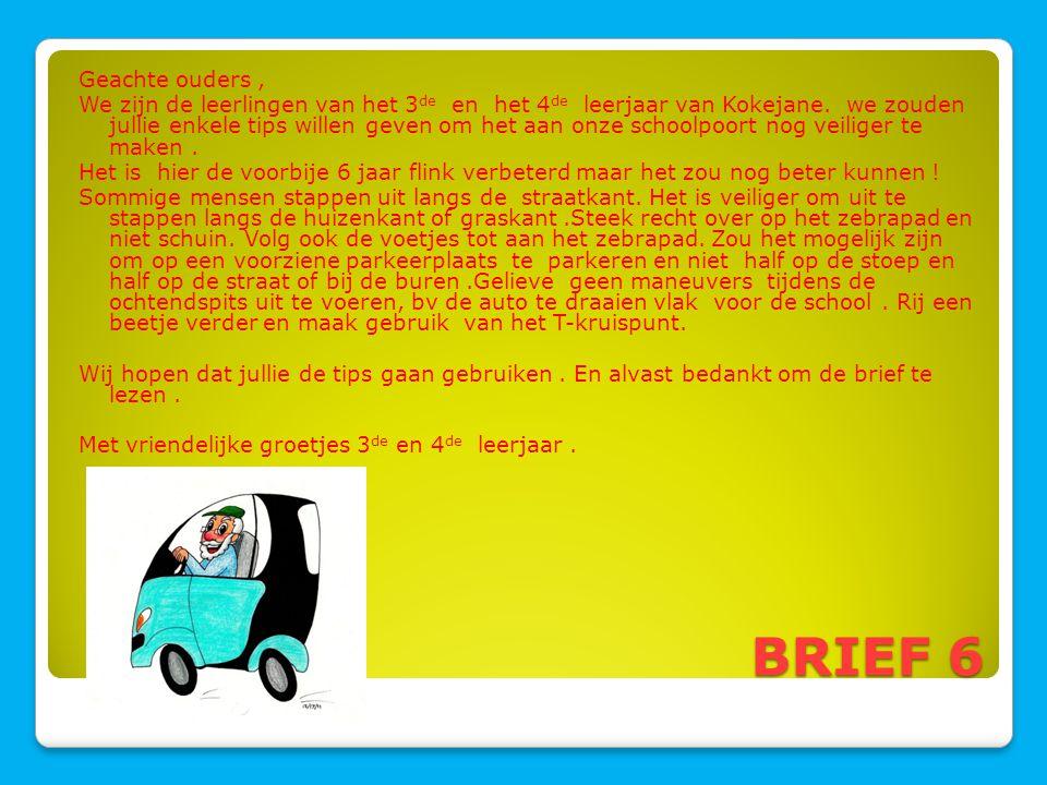 BRIEF 6 Geachte ouders, We zijn de leerlingen van het 3 de en het 4 de leerjaar van Kokejane. we zouden jullie enkele tips willen geven om het aan onz