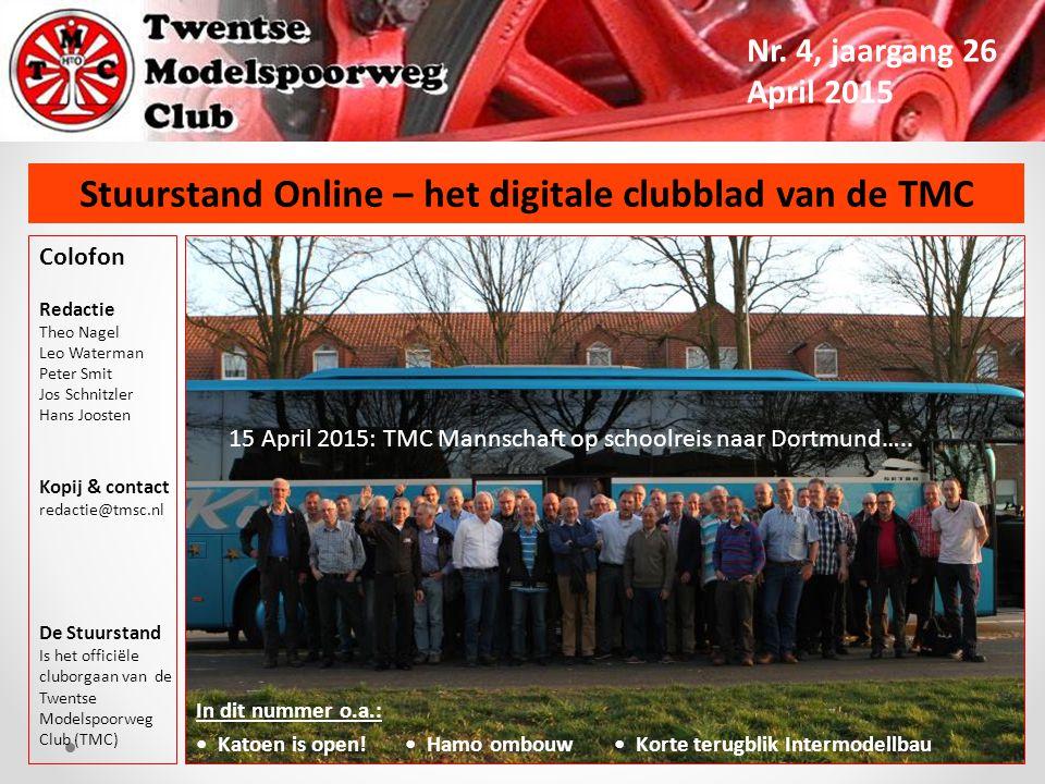 Stuurstand Online – het digitale clubblad van de TMC Nr. 4, jaargang 26 April 2015 In dit nummer o.a.: Katoen is open! Hamo ombouw Korte terugblik Int