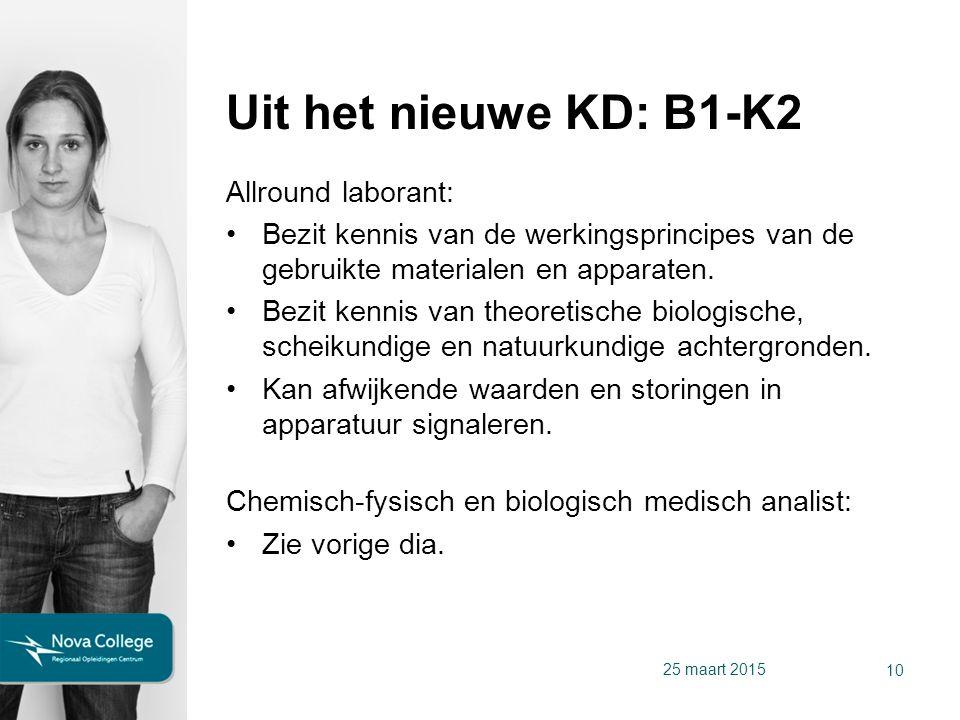 Uit het nieuwe KD: B1-K2 Allround laborant: Bezit kennis van de werkingsprincipes van de gebruikte materialen en apparaten.