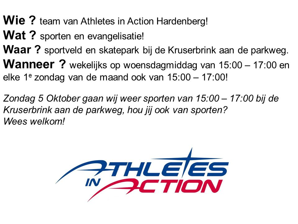 Wie . team van Athletes in Action Hardenberg. Wat .