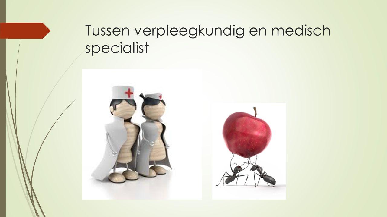 Tussen verpleegkundig en medisch specialist