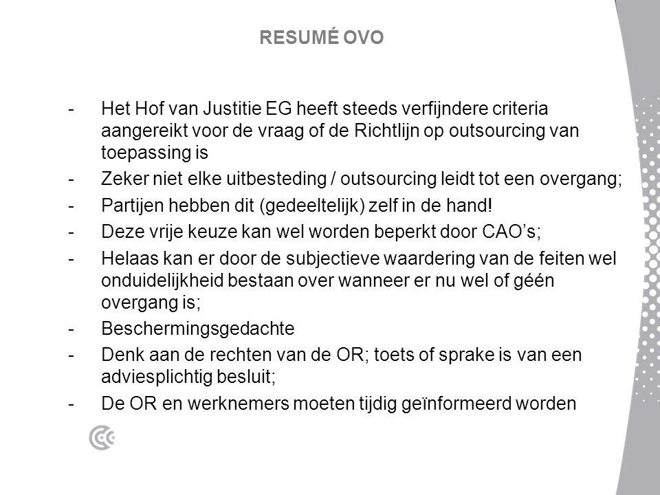 RESUMÉ OVO - Het Hof van Justitie EG heeft steeds verfijndere criteria aangereikt voor de vraag of de Richtlijn op outsourcing van toepassing is - Zek