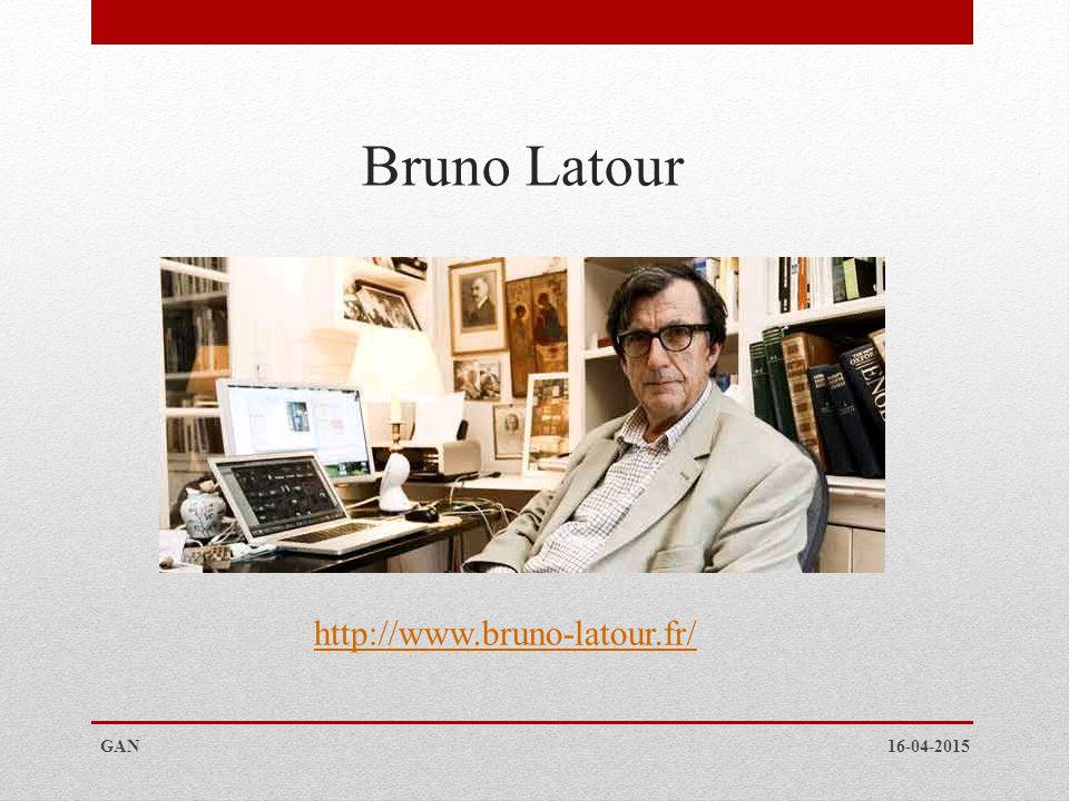 Bruno Latour http://www.bruno-latour.fr/ 16-04-2015GAN