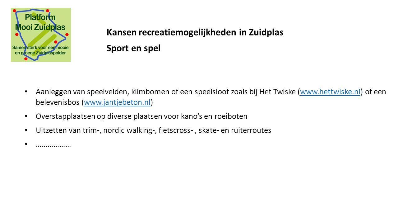 Kansen recreatiemogelijkheden in Zuidplas Sport en spel Aanleggen van speelvelden, klimbomen of een speelsloot zoals bij Het Twiske (www.hettwiske.nl)
