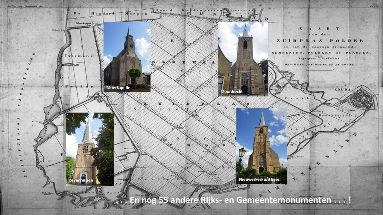 Moerkapelle Zevenhuizen Moordrecht Nieuwerkerk a/d IJssel... En nog 55 andere Rijks- en Gemeentemonumenten... !