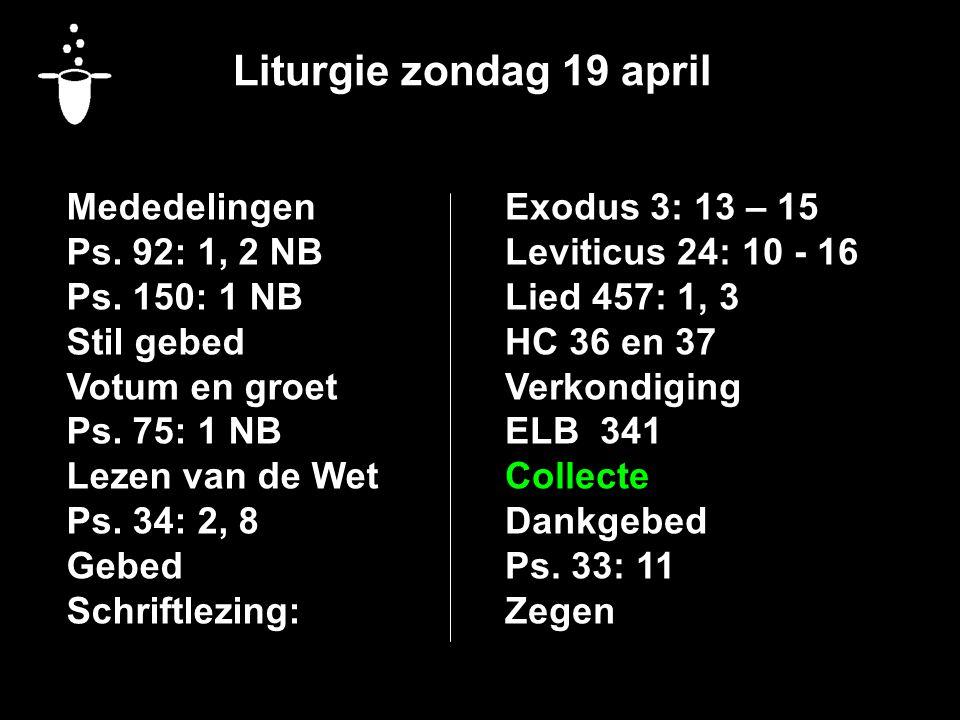 Liturgie zondag 19 april Mededelingen Ps. 92: 1, 2 NB Ps.