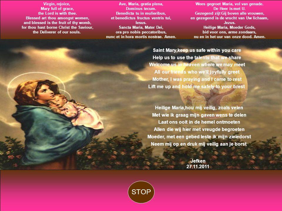 Wees gegroet Maria, vol van genade.De Heer is met U.
