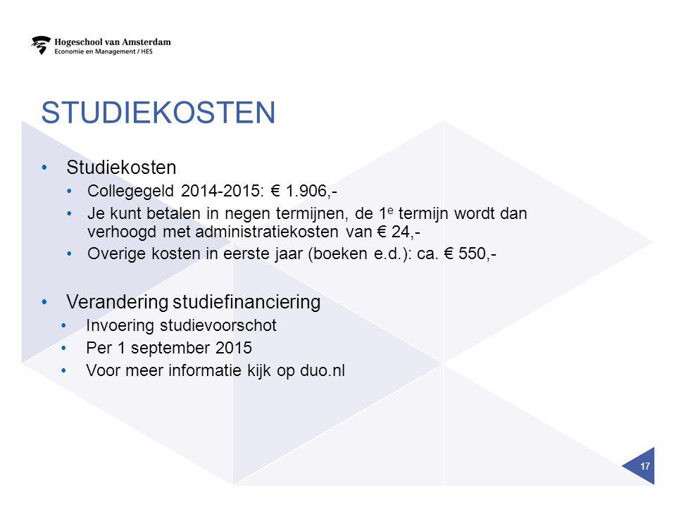 STUDIEKOSTEN Studiekosten Collegegeld 2014-2015: € 1.906,- Je kunt betalen in negen termijnen, de 1 e termijn wordt dan verhoogd met administratiekost