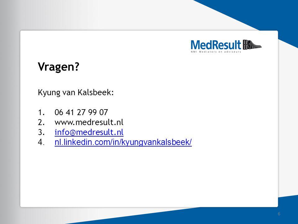 Vragen? Kyung van Kalsbeek: 1.06 41 27 99 07 2.www.medresult.nl 3.info@medresult.nlinfo@medresult.nl 4.nl.linkedin.com/in/kyungvankalsbeek/nl.linkedin