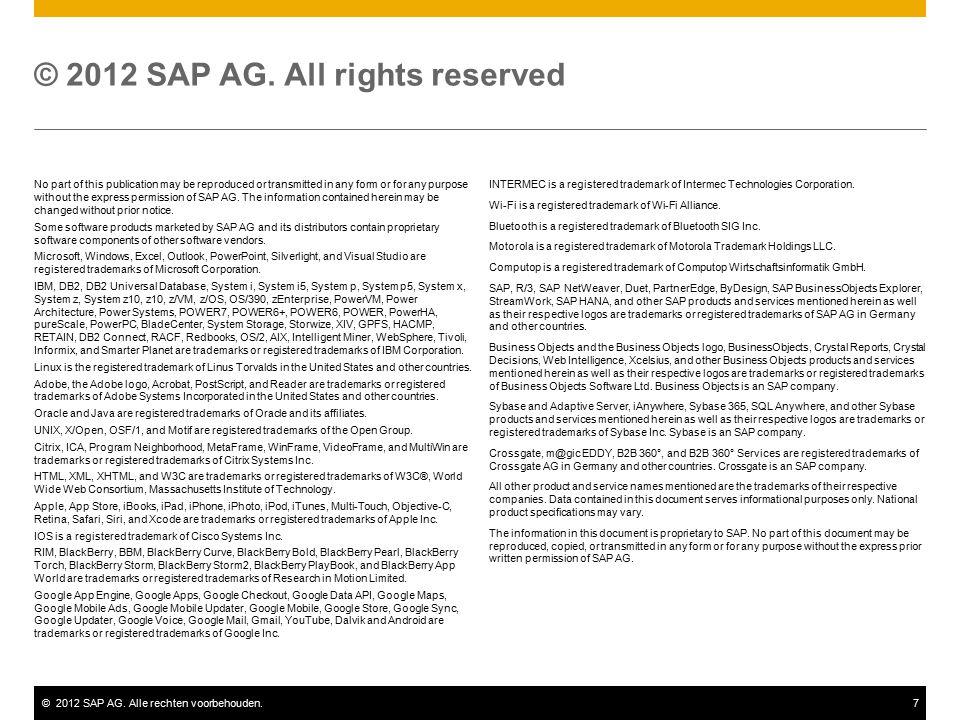 ©2012 SAP AG. Alle rechten voorbehouden.7 © 2012 SAP AG.