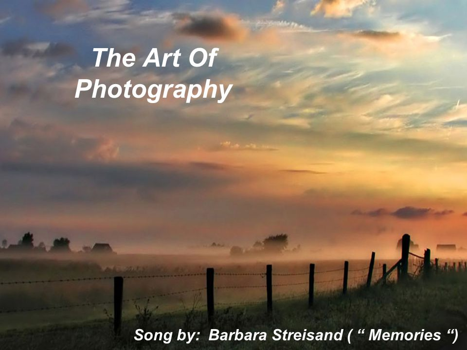 The Art Of Photography Song by: Barbara Streisand ( Memories )
