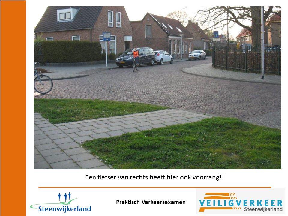 Praktisch Verkeersexamen Een fietser van rechts heeft hier ook voorrang!!